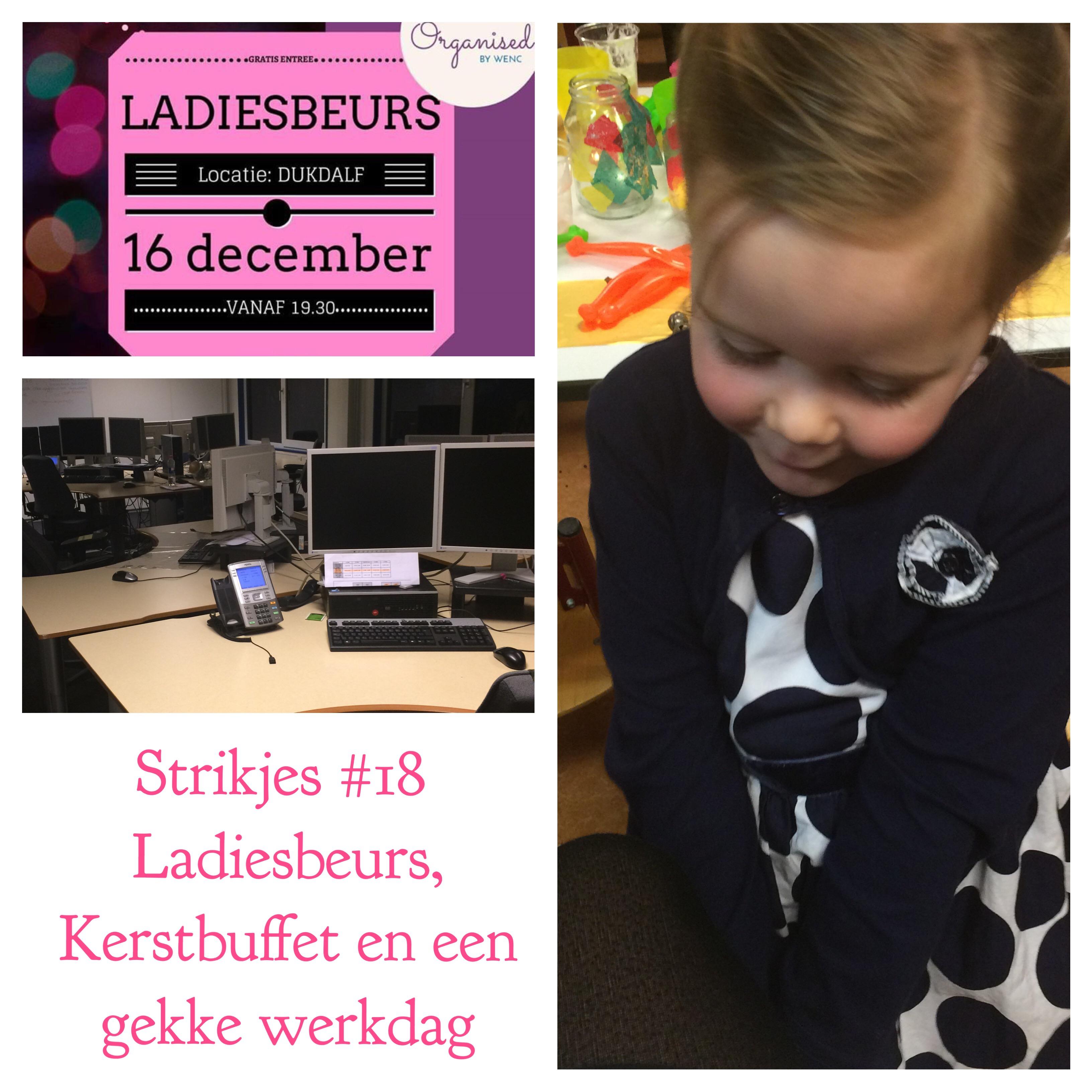 Strikjes #18 Ladiesbeurs, Kerstbuffet en een gekke werkdag