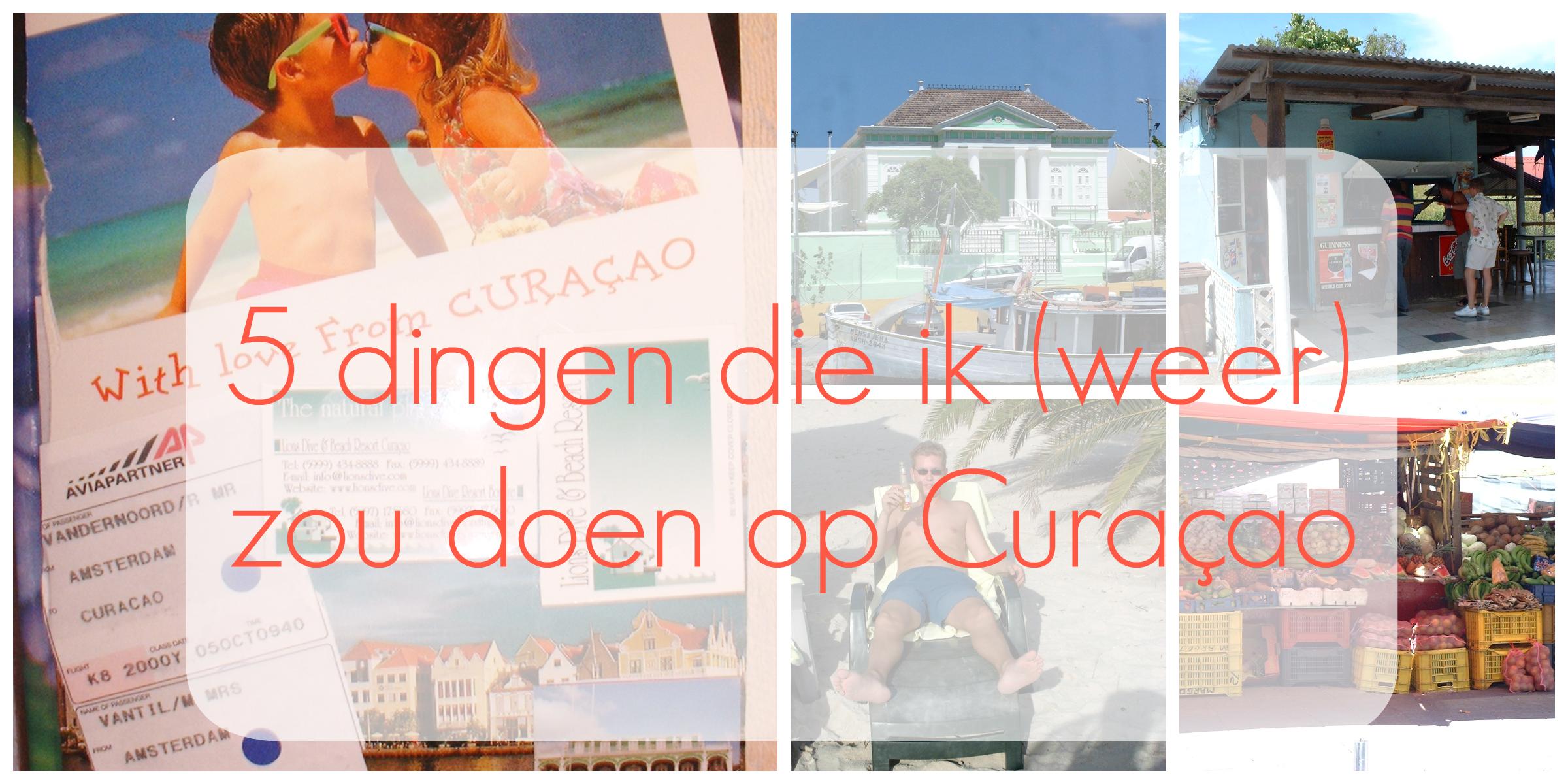 5 dingen die ik (weer) zou doen op Curaçao