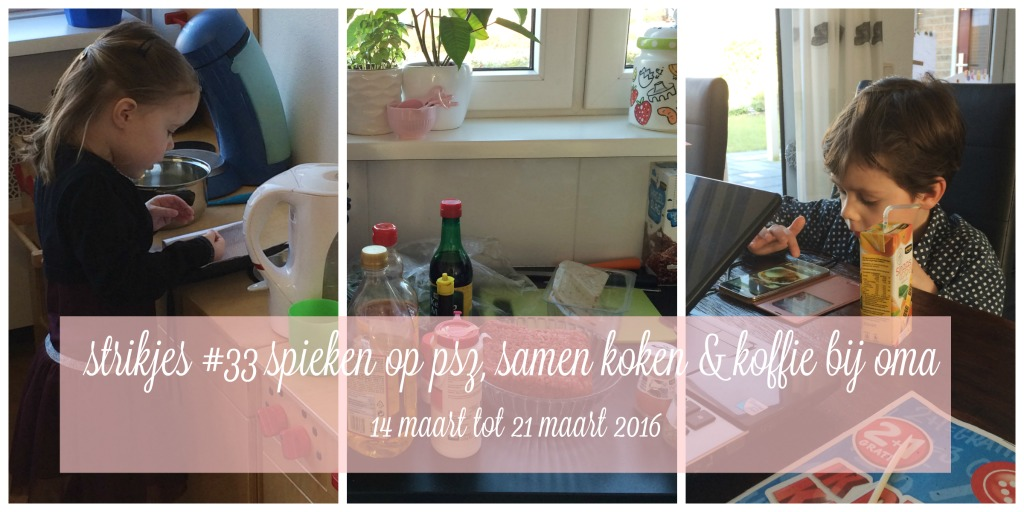 Strikjes #33 spieken op psz, samen koken & koffie bij oma