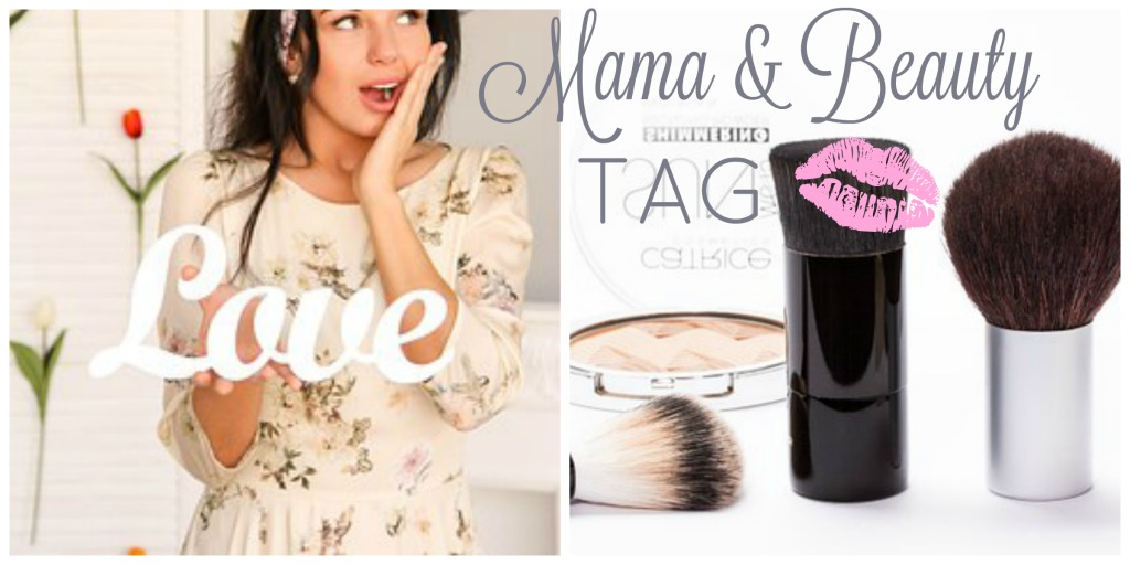 Mama & Beauty TAG