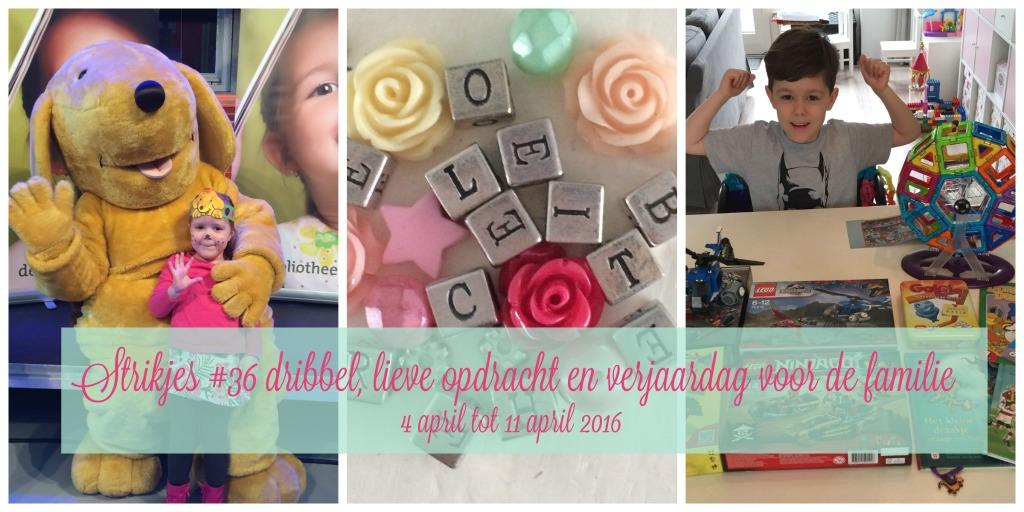 Strikjes #36 dribbel, lieve opdracht en verjaardag voor de familie