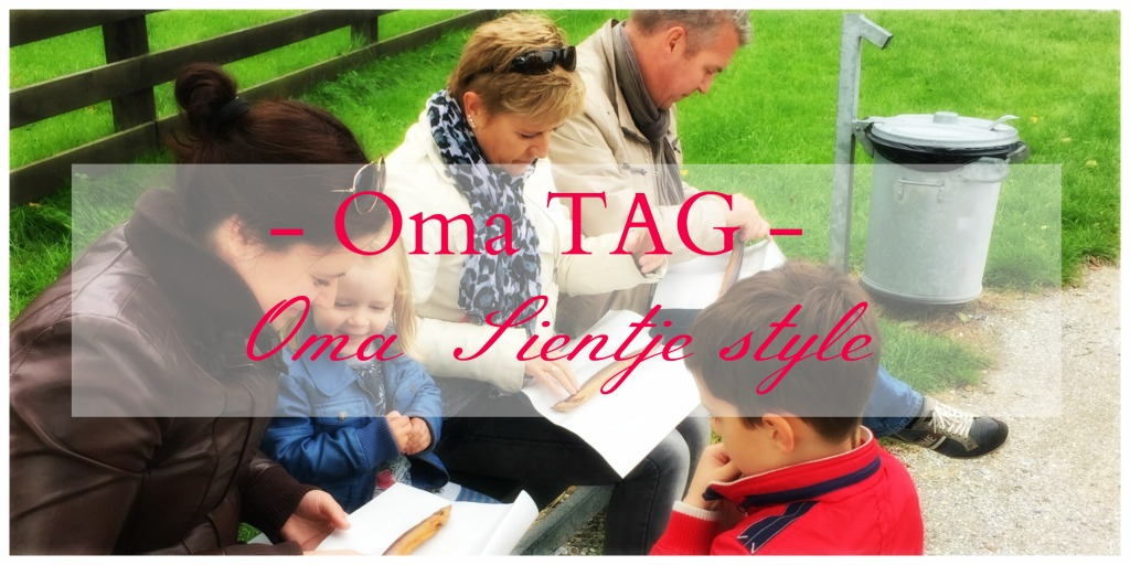 Oma TAG - Oma Sientje style