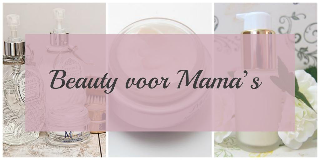 Beauty voor Mama's