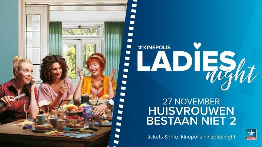 huisvrouwen bestaan niet II Ladies night kinepolis