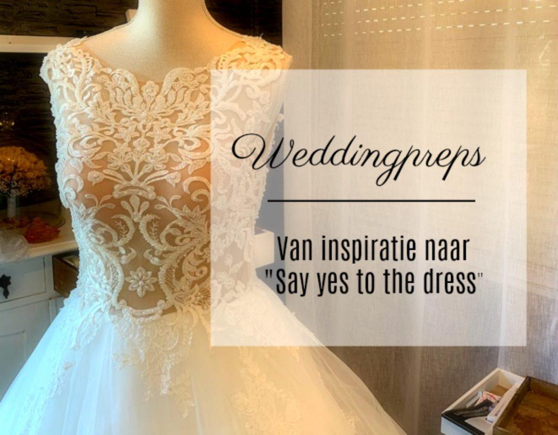 """Van inspiratie naar """"Say yes to the dress"""""""